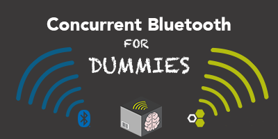 Concurrent Bluetooth for Dummies!